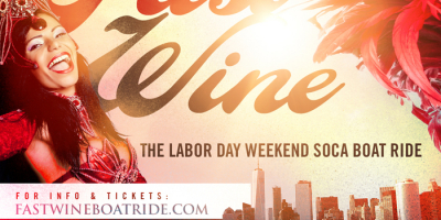 FAST WINE The Labor Day Weekend Soca Boat Ride • New York Caribbean Carnival 2018