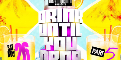 Drink Until You Drop Pt.5: ALL GIRLS FREE