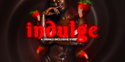 INDULGE : A Premium Drinks Inclusive Vybz