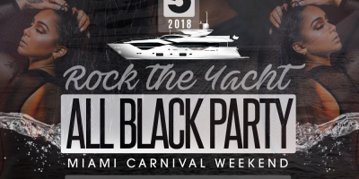 ROCK THE YACHT 2018 MIAMI CARNIVAL ALL BLACK YACHT PARTY COLUMBUS DAY WEEKEND