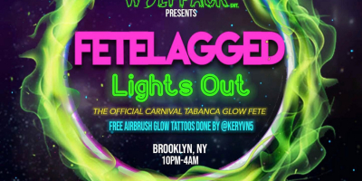 Wolfpack Ent presents Fetelagged: Lights Out 2019! Carnival Tabanca Glow Party